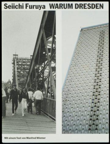 Warum Dresden: Fotografien 1984/85 und 2015